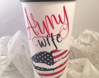 Army Wife Travel Mug • Army Wife Mug • Military Wife Mug • Military Spouse • Patriotic Mug • Love My Soldier • Fourth of July Mug •