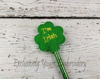 I'm Irish Clover Pencil Toppers - Classroom Prizes - Party Favors - Saint Patricks Day - Im Irish - Clover - Party Supplies - Back to School