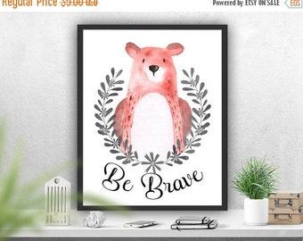 SALE Be brave Printable Art, Nursery Print Bear, Woodland Print Nursery, Bear Printable , Instant Download, Kids, Nursery Decor