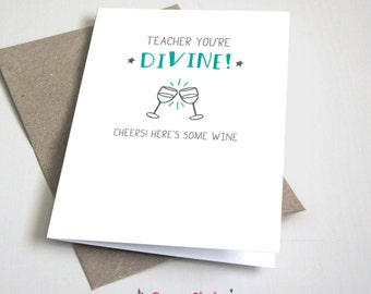 Teacher you're divine. Cheers! Here's some wine thank you card / Funny / Teacher / Turquoise & Grey / 5x7 Card – Printable, Instant Download