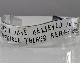 Alice in Wonderland Cuff Bracelet.  Hand stamped Bracelet.  Six impossible things before breakfast. Alice in Wonderland Jewelry