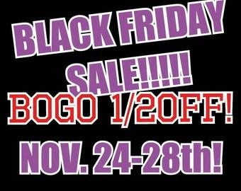 Black Friday Sale!!! Buy 1 item Get 2nd for %50 OFF.