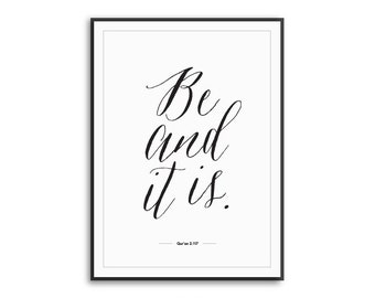 Be and it is - Qur'an, Qur'anic Quote, Islamic Art, Islamic Print, Islamic quote