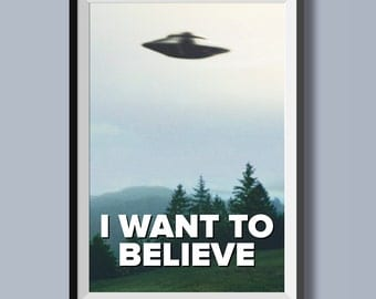 I Want To Believe Poster - Original
