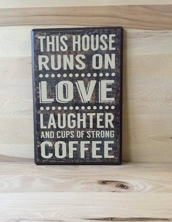 This house runs on wood sign coffee sign kitchen decor