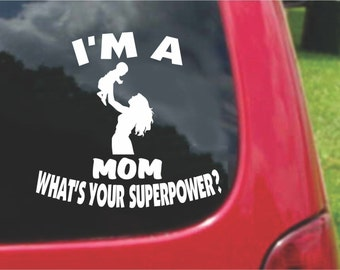 Set (2 Pieces) I'm a Mom  What's Your Superpower? Sticker Decals 20 Colors To Choose From.  U.S.A Free Shipping