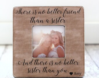 Sister Gift Personalized Picture Frame There is No Better Friend Thank a Sister Quote Wedding Gift Sister In Law Sister Gift