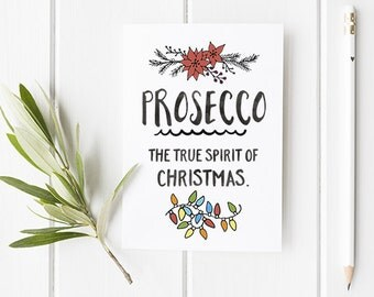 Funny Christmas Card Prosecco The True Spirit Of Christmas - Prosecco Christmas Card - Great for Mum / Friends and more