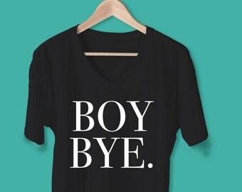 BOY BYE.