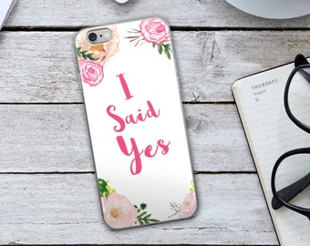 I Said Yes Iphone Case - I Said Yes - Bride To Be Iphone Case - Bride - Bride Iphone Case - Iphone Case - Wedding Iphone Case - Wedding