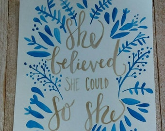 She believed she could so she did - 8X10 quote art watercolor