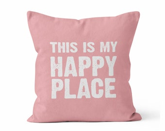 This is my happy place / Decorative Throw Pillow/ Pick Your Color/ New Home / Couples/ Home Decor/ Happy place pillow