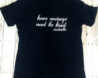 Have courage ans be kind