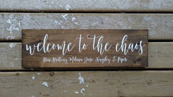 Welcome sign personalized welcome to the chaos with family - Custom signs for home decor concept ...