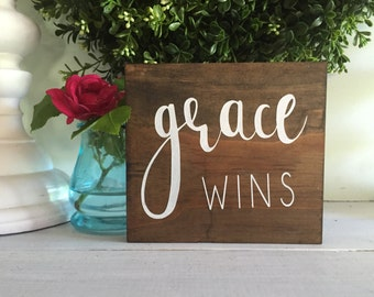 Grace Wins, Grace wins sign, wood sign, wooden sign, farmhouse sign, rustic sign, wall hanging, custom sign,