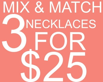 Mix & Match Necklace Deal! **Sale!**