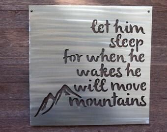Let Him Sleep Sign