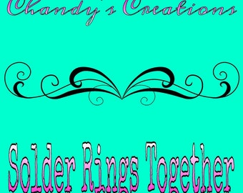 Chandy's Creations/Solder Rings Together to Form One Ring