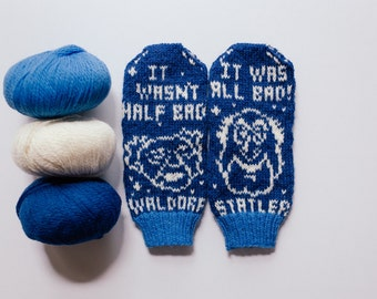Waldorf and Statler Knit Mittens