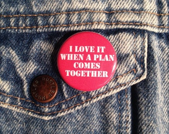 The A Team I Love It When a Plan Comes Together Pinback Button Pin Badge X2 1.25 Inch Handmade New Hannibal Smith Movement Pinback Buttons