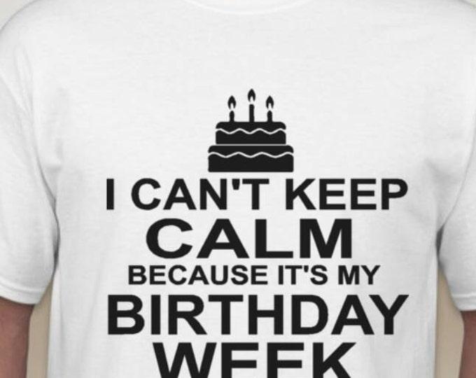 I can't keep calm Bday Shirt
