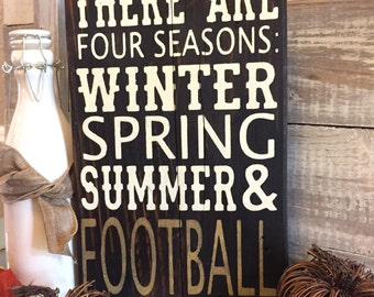 There are Four Seasons, Winter, Spring, Summer and FOOTBALL, Fall sign, football art football signs football quotes football decor gameday