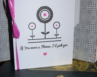 If You Were A Flower, I'd Pick You. Mothers Day Card