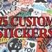 75 Full Color Vinyl stickers, Custom cut