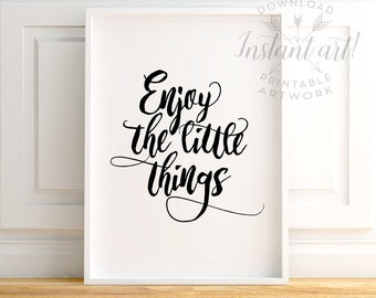 Quote art, PRINTABLE art, Enjoy the little things sign, Inspirational quote, Motivational quote, Quote print, Calligraphy print, Uplifting