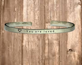 """You are loved - Cuff Bracelet Jewelry Hand Stamped 1/4"""" Organic, Smooth Texture Copper Brass or Aluminum"""