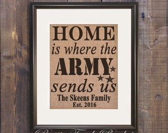 Home is where the Army sends us Burlap Print, Army wife, Army family sign, Army girlfriend, Army military sign, Military Wall Art, US Army