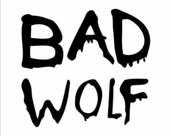 Bad Wolf Decal - Doctor Who - The Doctor - Vinyl Decal - Doctor Who Decal