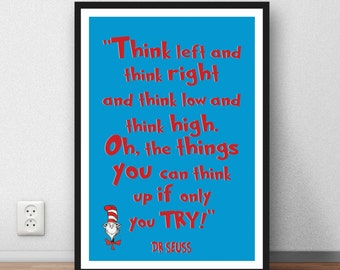 Dr Seuss Quote print - 'Think left and think right' - inspiration wall art kids motivation poster print