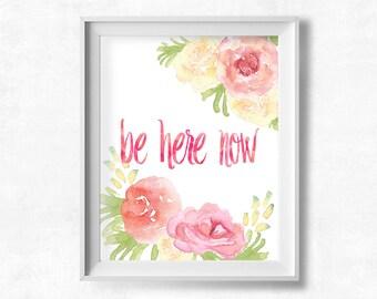 Be Here Now Printable, Mindful Wall Art, Pink & Yellow Flower Print, Living Room Wall Art Decor, Teen Room, Yoga Print