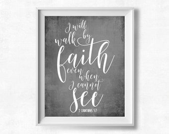 I Will Walk by Faith Even When I Cannot See Printable Art, 2 Corinthians 5:7, Scripture Wall Art, 8x10 Bible Verse Neutral Gray Printable