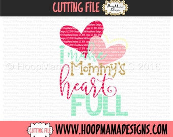 I Make Mommys Heart Full SVG DXF eps and png Files for Cutting Machines Cameo or Cricut Mother's Day