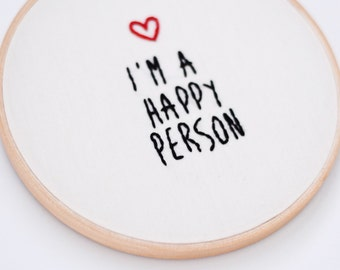 Im a happy person embroidery hoop wall art