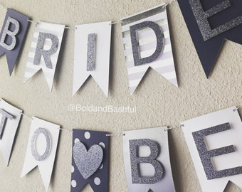 BRIDE TO BE Banner! (Navy,white,gray) bridal shower, bachelorette party, photo prop!