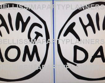 Sticker labels Thing 1 or 2 , Thing Mom or Dad- we can customize!