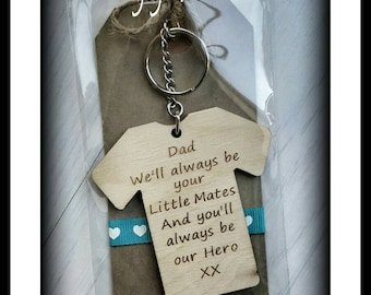 Dad. WE will always be your little mate and you will always be OUR hero   Engraved Keyring Gift