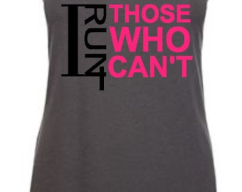 I Run For Those Who Can't, I Run 4 Those Who Can't, I Run 4 Tank