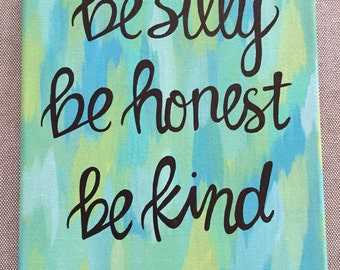 Be Silly Be Honest Be Kind -Ralph Waldo Emerson-Blue and Green Quote Canvas 8x10 in.
