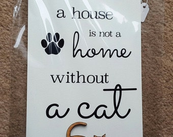 Cat Owner Lover Plaque Sign - A Home Isn't A Home Without A Cat - wooden sign plaque Cats gift