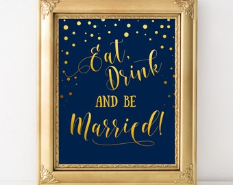 Eat Drink And Be Married Sign Gold And Navy Blue Wedding Signs Wedding  Quotes Gold Wedding
