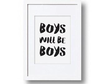 Boys will be boys monochrome print, Playroom decor, Child's bedroom, Wall art print