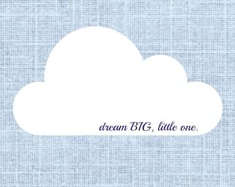 Dream BIG, Little One Cloud Print Instant Download