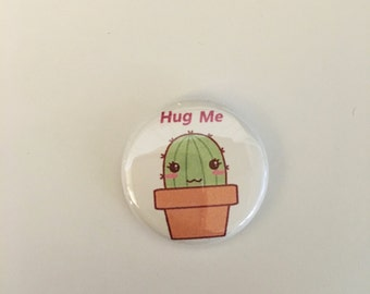"1"" Hug Me Cactus pin back button"