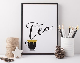 Tea Art Print - A4 But First Tea - Tea Quote - Tea Lover Print