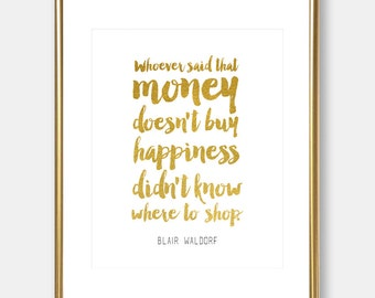 Blair Waldorf quote | Gossip Girl quote | gold foil print | home decor