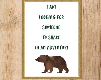 I Am Looking For Someone To Share In An Adventure Print, INSTANT DOWNLOAD, Digital Print, Bear Print, Watercolor Bear Print